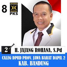 Jajang Rohana PKS, Calon Legislatif DPRD Provinsi Jawa Barat 2019 Dapil 2